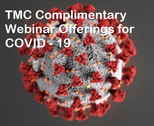 COVID - 19 Recorded Webinars complimentary by TMC